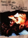 Wake Up and Smell the...Carcass [VHS]